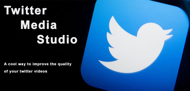 Twitter Media Studio- A cool way to improve the quality of your twitter videos