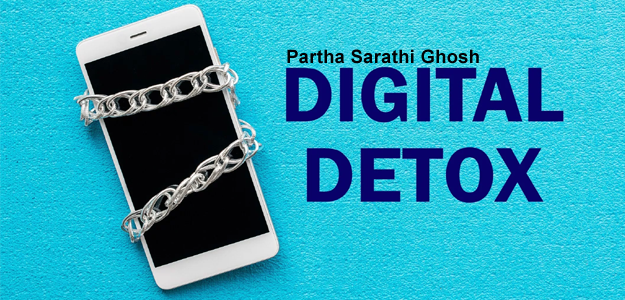 DIGITAL DETOX - By Partha Sarathi Ghosh